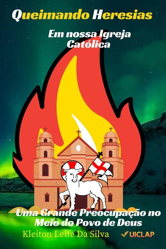 Queimando Heresias em nossa igreja católica