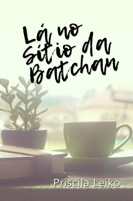 Lá no sítio da Batchan