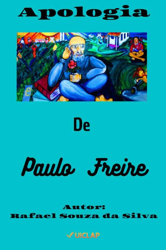 Apologia de Paulo Freire