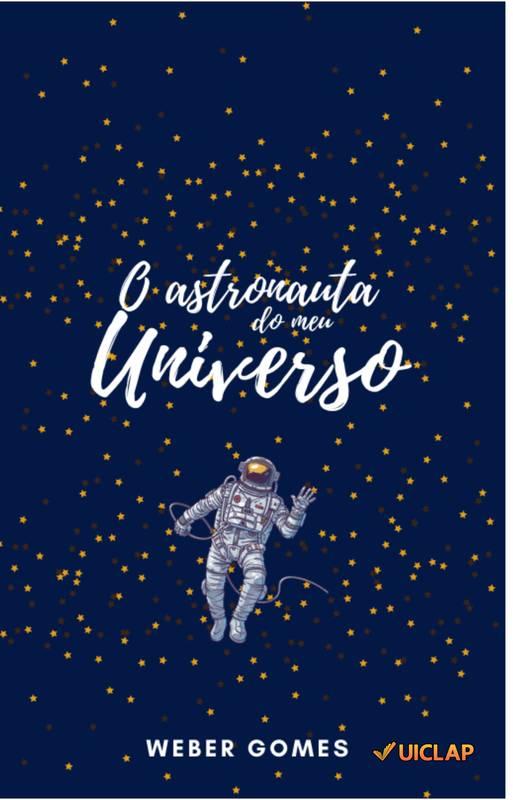 O astronauta do meu universo
