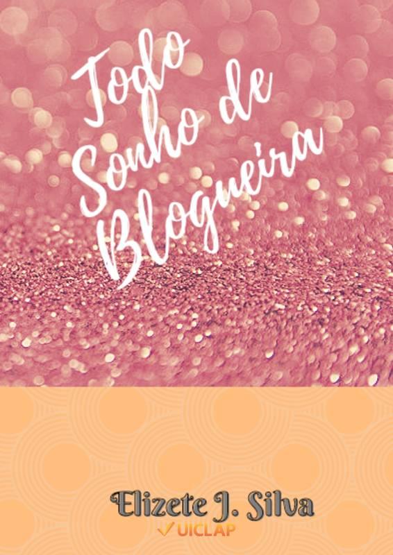 Todo Sonho de Blogueira
