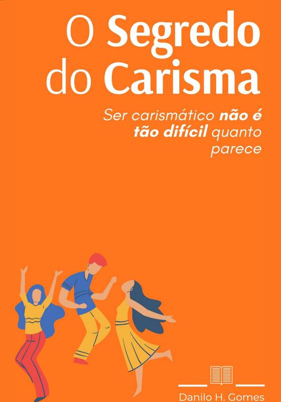 O Segredo do Carisma