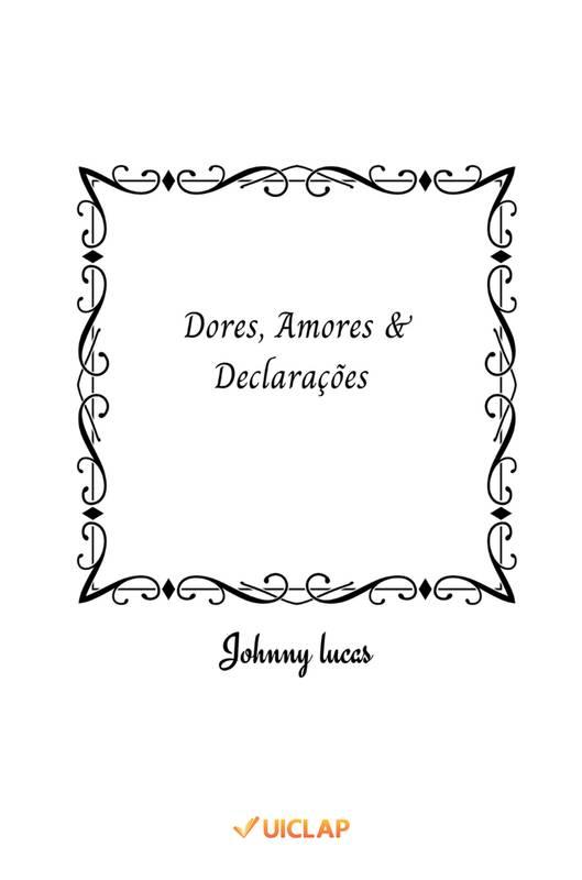 Dores, Amores & Declarações
