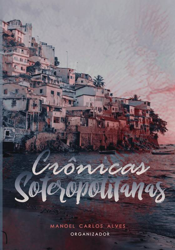 Crônicas Soteropolitanas