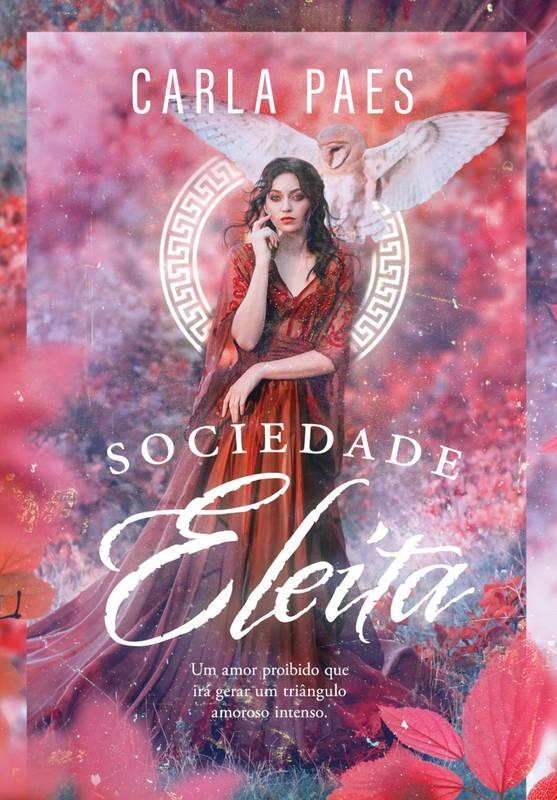 Sociedade Eleita - Romance - Fantasia - Mitologia Grega - 16x23 cm
