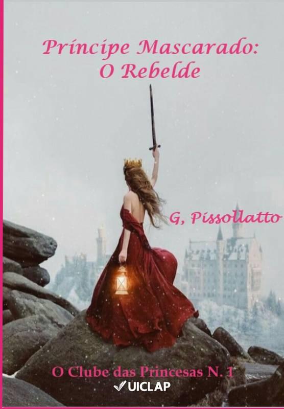 O Príncipe Mascarado: O Rebelde