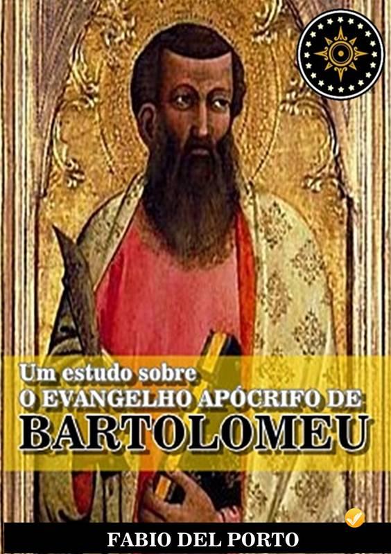 UM ESTUDO SOBRE O EVANGELHO APÓCRIFO DE BARTOLOMEU