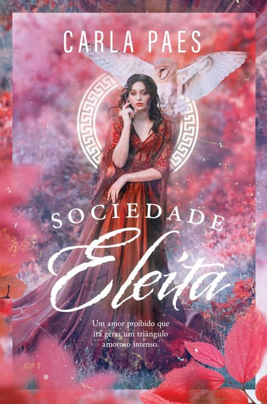 Sociedade Eleita - Romance - Fantasia - Mitologia Grega - 14x21 cm