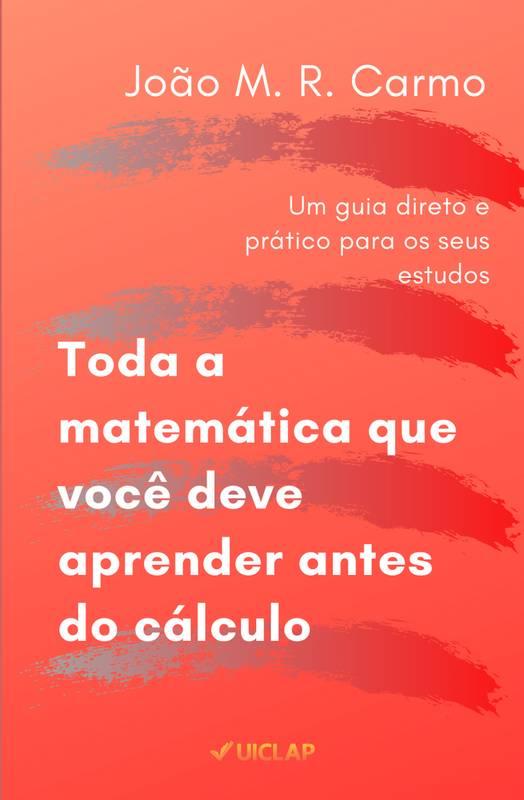 Toda a matemática que você deve aprender antes do cálculo