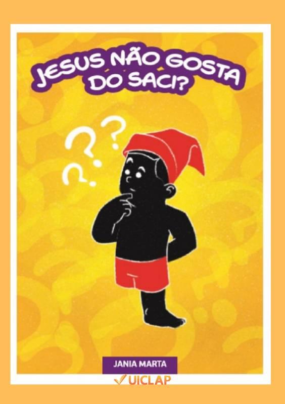 Jesus não gosta do Saci?
