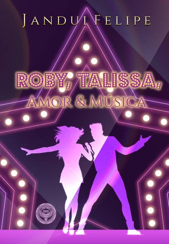 Roby, Talissa, Amor & Música