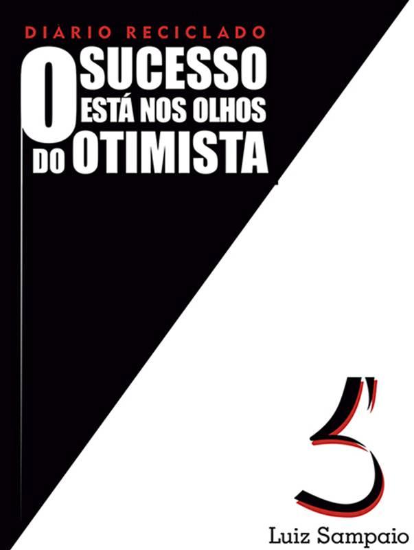O sucesso está nos olhos do otimista