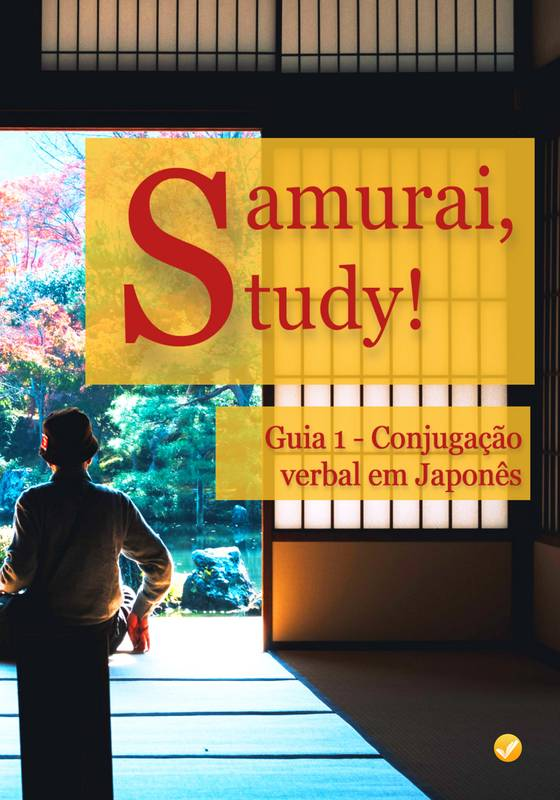 Samurai, Study! - Guia 1: Conjugação Verbal em Japonês