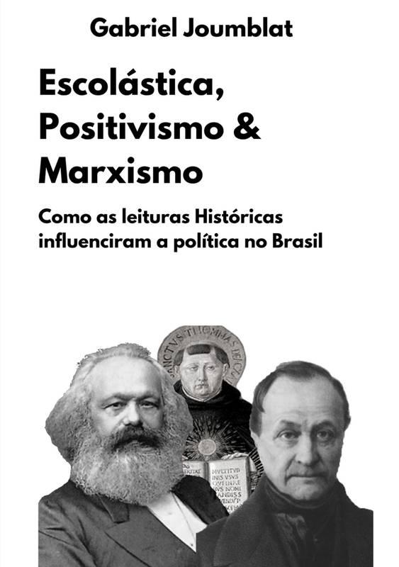 Escolástica, Positivismo & Marxismo