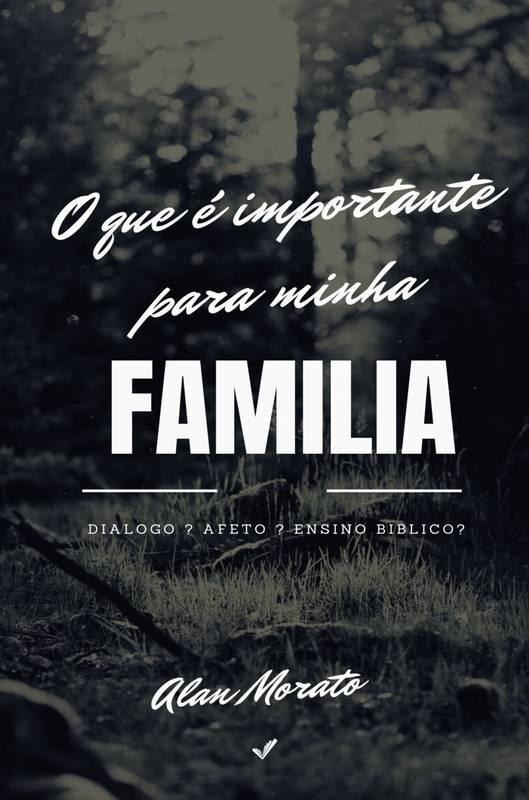 O que é importante para minha Família?