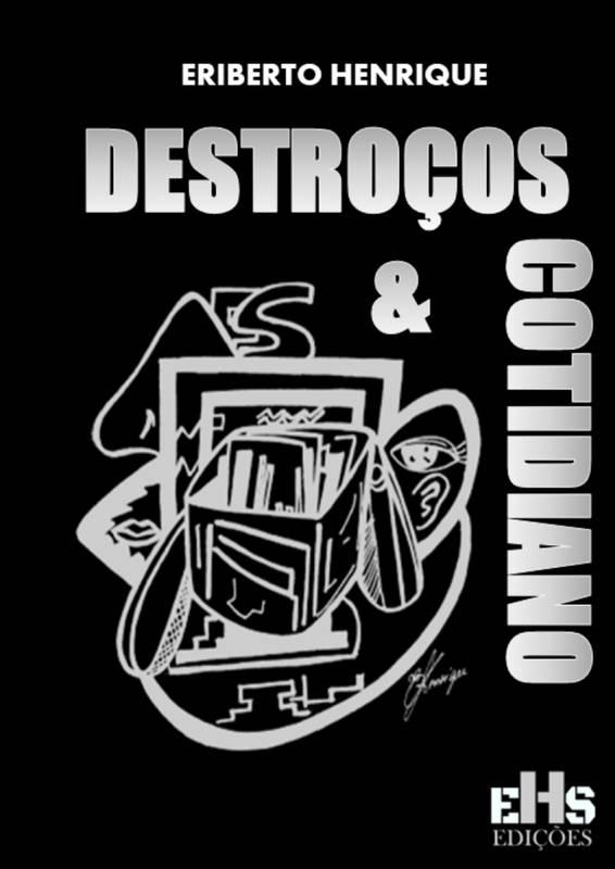 DESTROÇOS & COTIDIANO