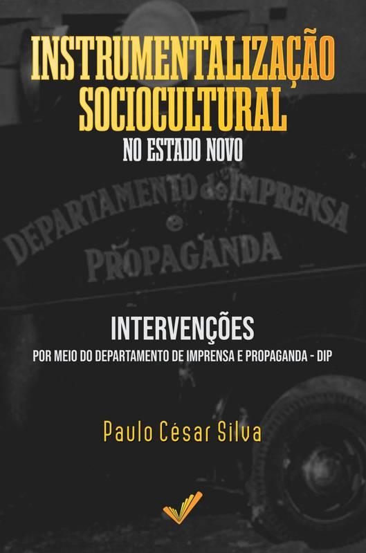 INSTRUMENTALIZAÇÃO SOCIOCULTURAL NO ESTADO NOVO