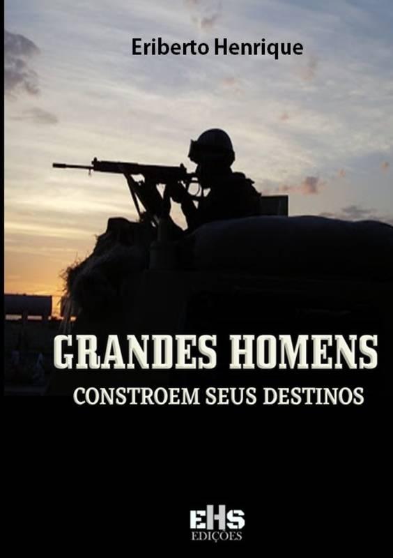 GRANDES HOMENS CONSTROEM SEUS DESTINOS