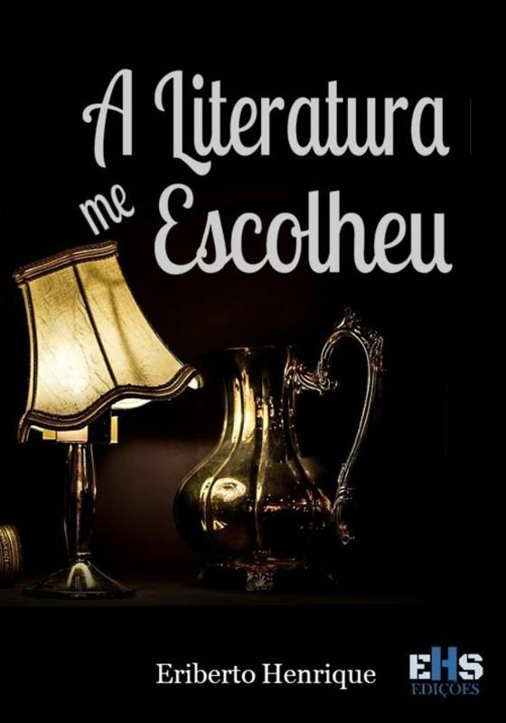 A LITERATURA ME ESCOLHEU