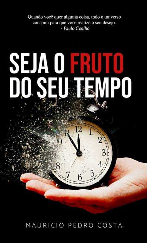 Seja o fruto do seu tempo