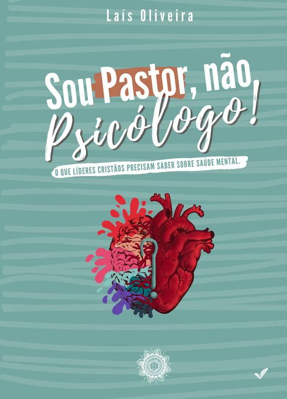 Sou Pastor, não Psicólogo!