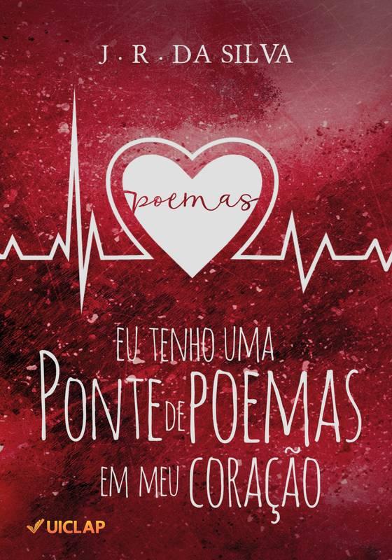 Eu tenho uma ponte de poemas em meu coração