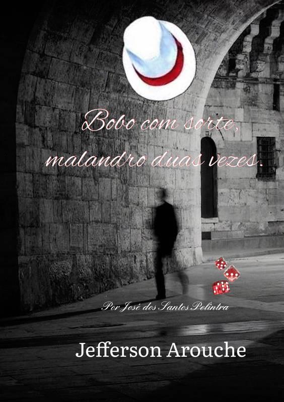 BOBO COM SORTE, MALANDRO DUAS VEZES
