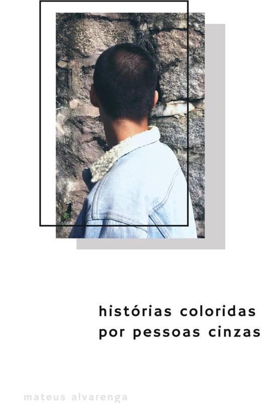 histórias coloridas por pessoas cinzas