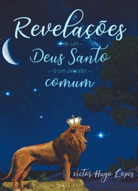 REVELAÇÕES DE UM DEUS SANTO A UM PECADOR COMUM
