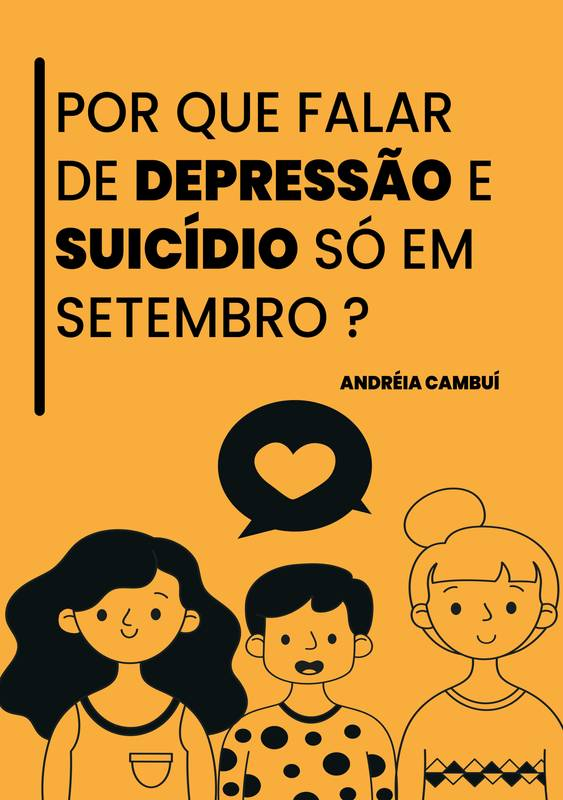 Por que  falar de depressão e suicídio só em setembro ?