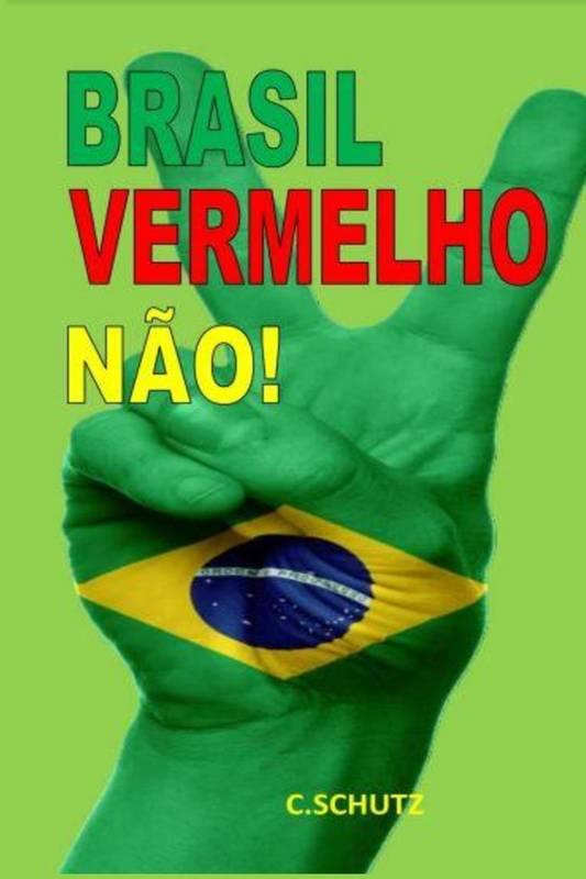 Brasil Vermelho Não!