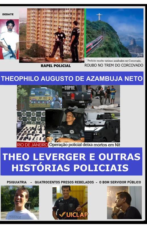 Theo Leverger e Outras Histórias Policiais.