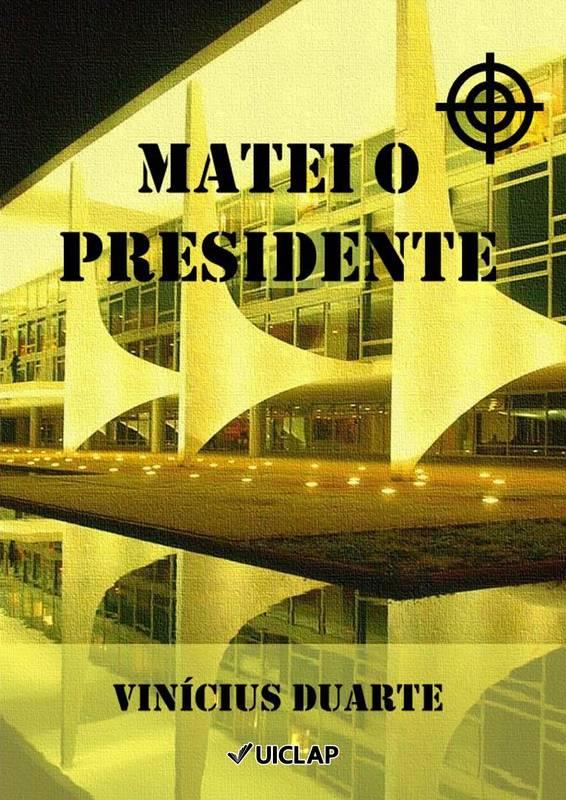 Matei o Presidente