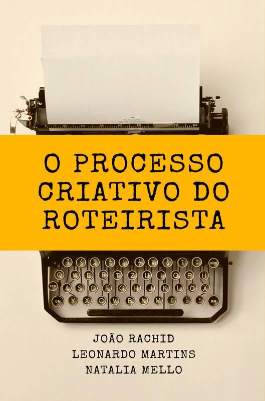 O Processo Criativo do Roteirista
