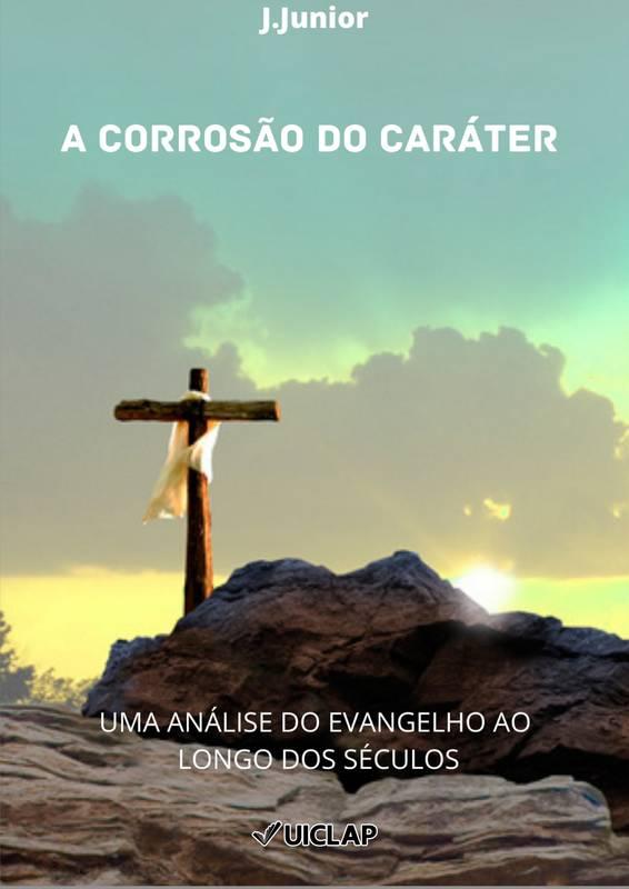 A CORROSÃO DO CARÁTER