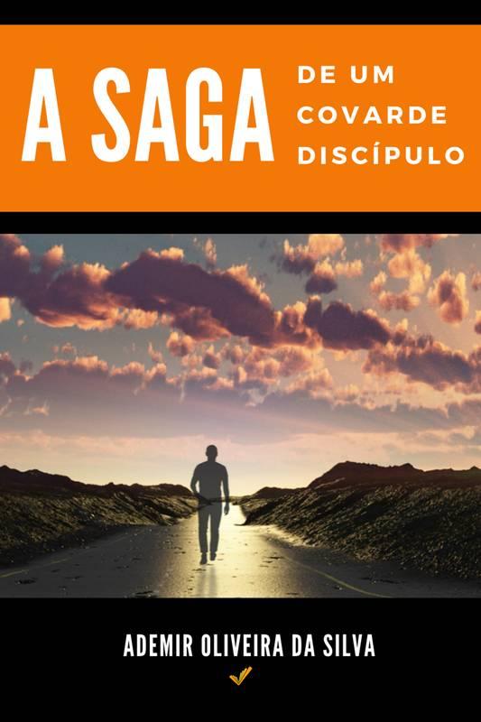 A saga de um covarde discípulo