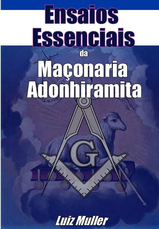 Ensaios Essenciais da Maçonaria Adonhiramita
