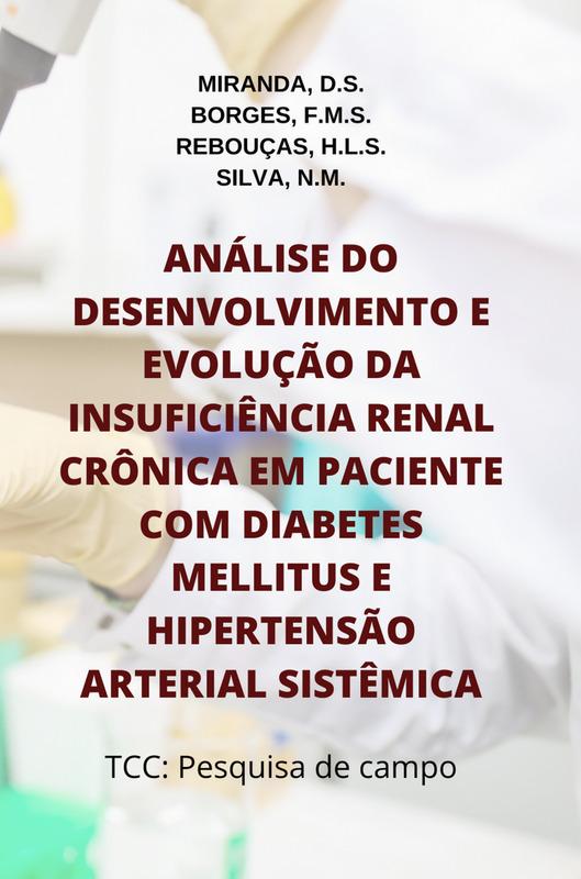 Análise do desenvolvimento e evolução da insuficiência renal crônica em paciente com diabetes mellitus e hipertensão arterial sistêmica