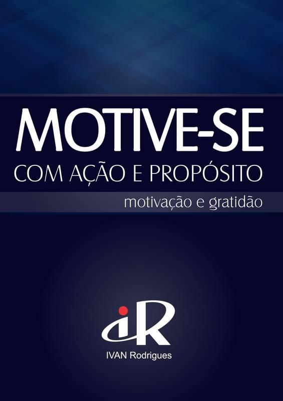 Motive-se com ação e propósito