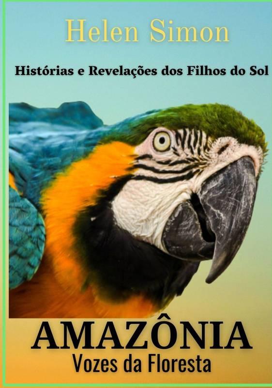 AMAZÔNIA Vozes da Floresta