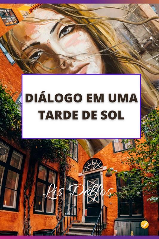 DIÁLOGO EM UMA TARDE DE SOL