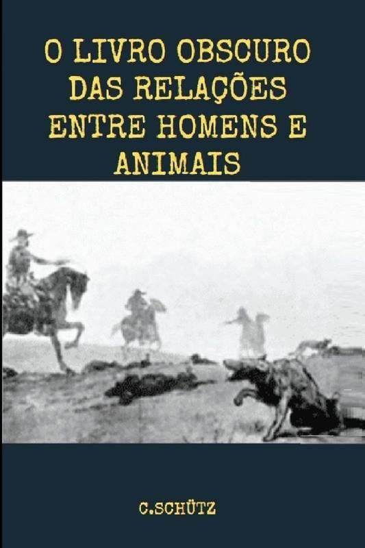 O Livro Obscuro das Relações Entre Humanos e Animais