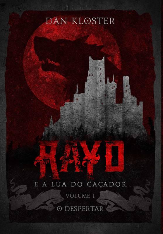 Rayd e a lua do caçador - volume 1
