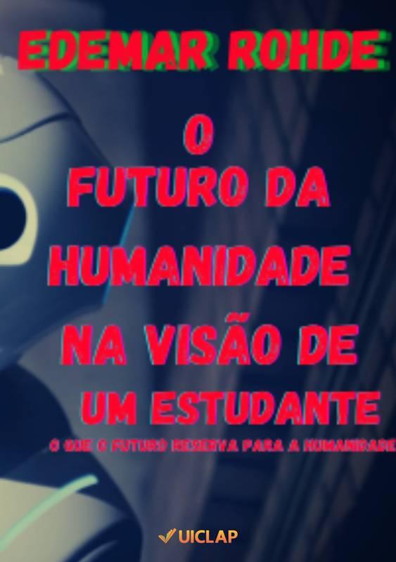 O FUTURO NA VISÃO DE UM ESTUDANTE