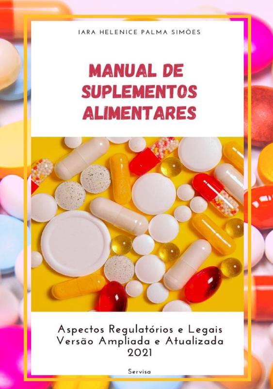 Manual de Suplementos Alimentares 2021 - Aspectos Regulatórios e Legais -