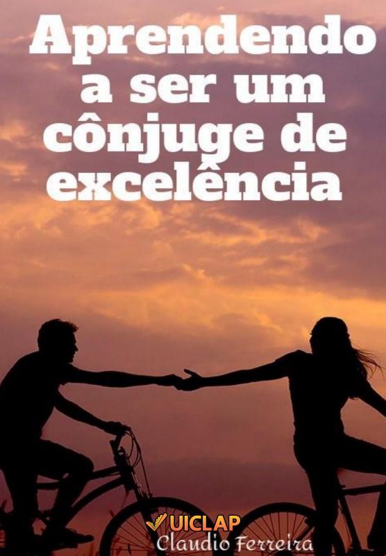 Aprendendo a ser um cônjuge de excelência