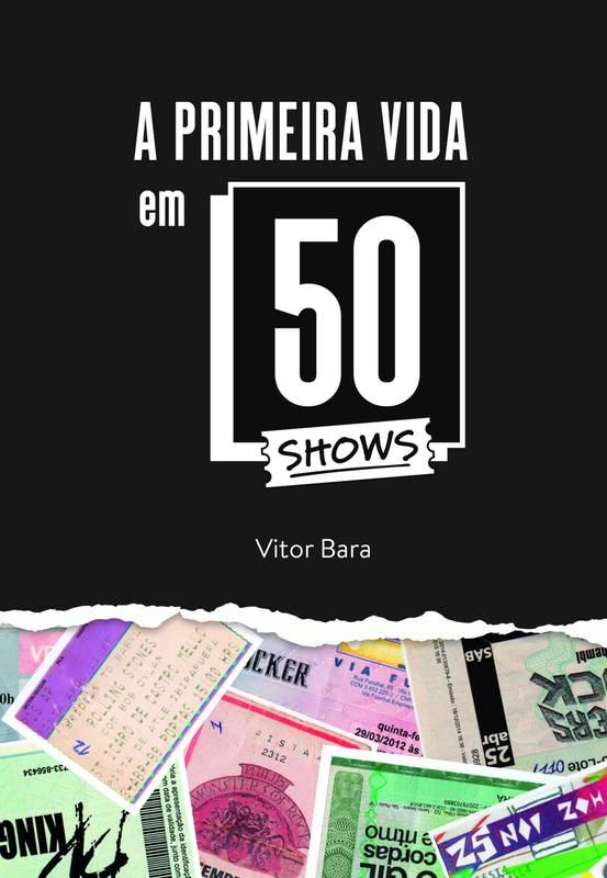 A primeira vida em 50 shows