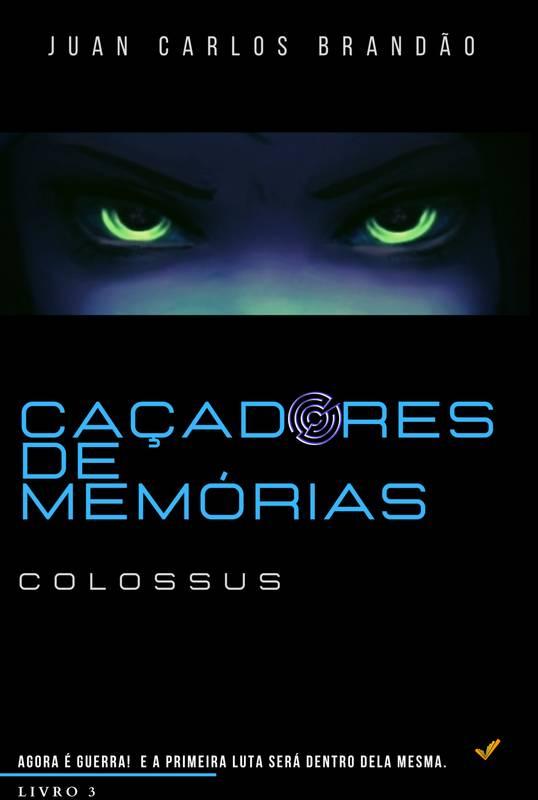 Caçadores de Memórias - Colossus