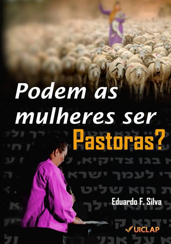 Podem as mulheres ser Pastoras?