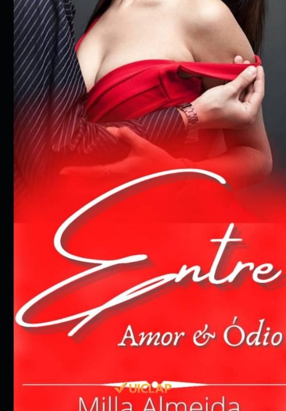 Entre Amor & Ódio